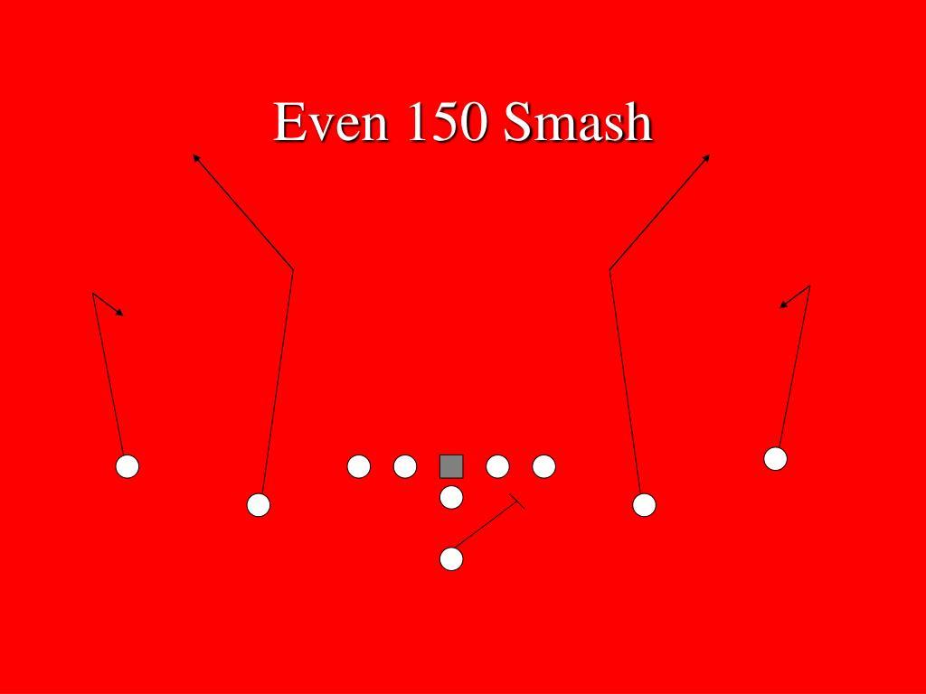 Even 150 Smash