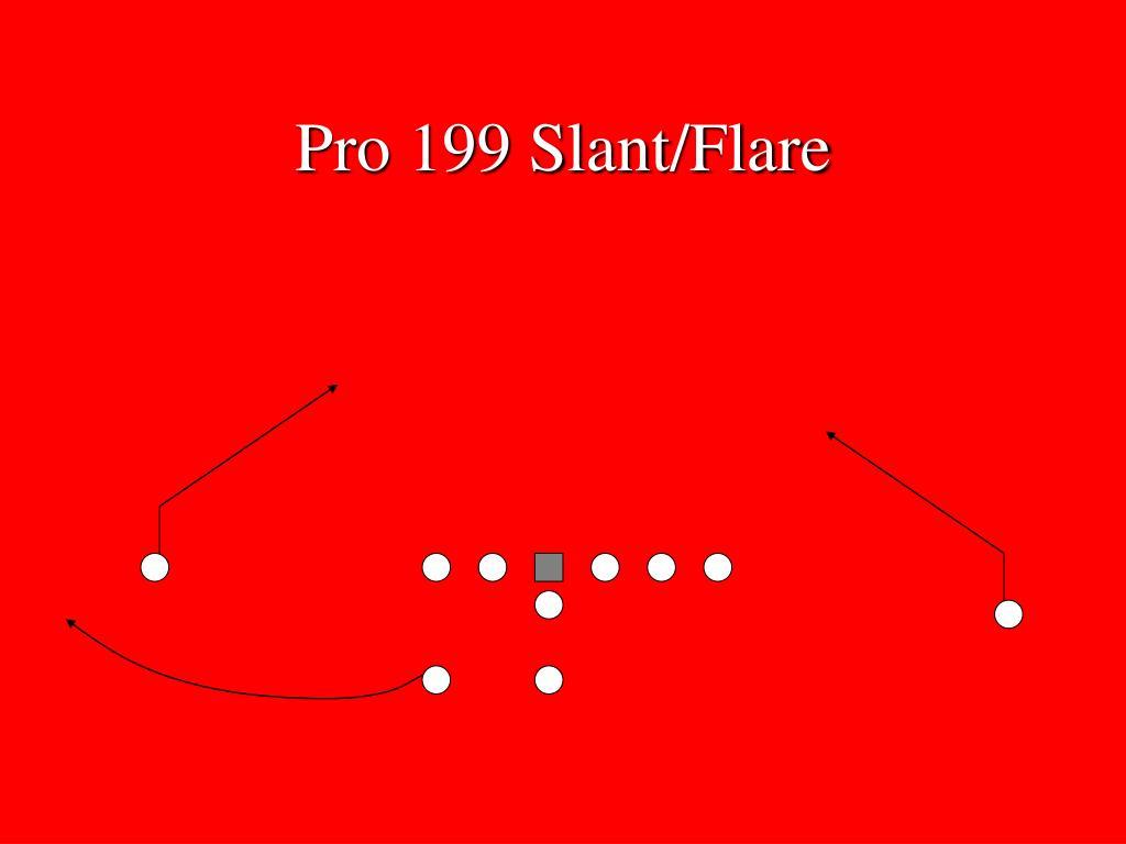 Pro 199 Slant/Flare