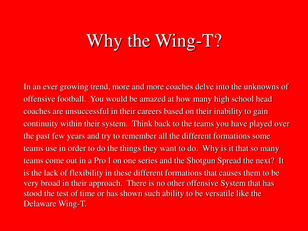 Why the Wing-T?