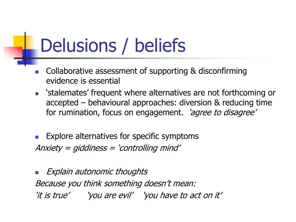 Delusions / beliefs