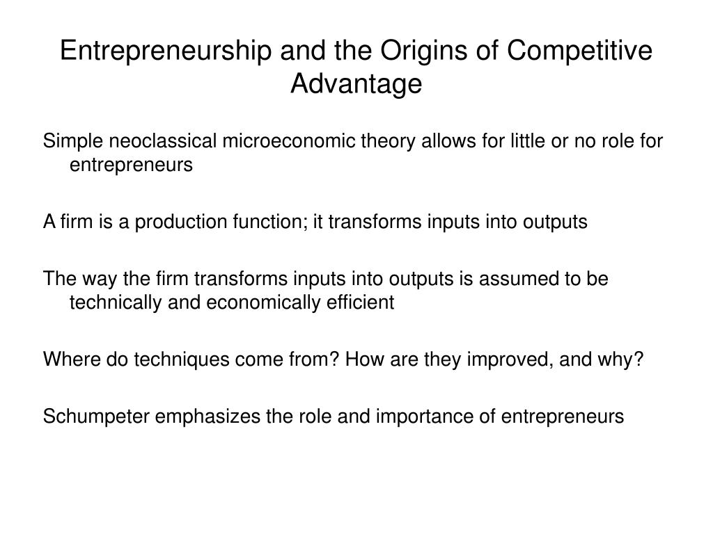 Entrepreneurship and the Origins of Competitive Advantage