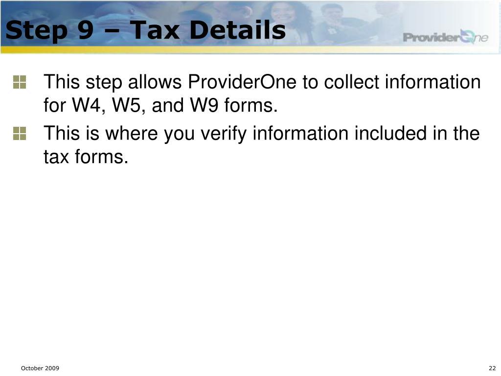 Step 9 – Tax Details