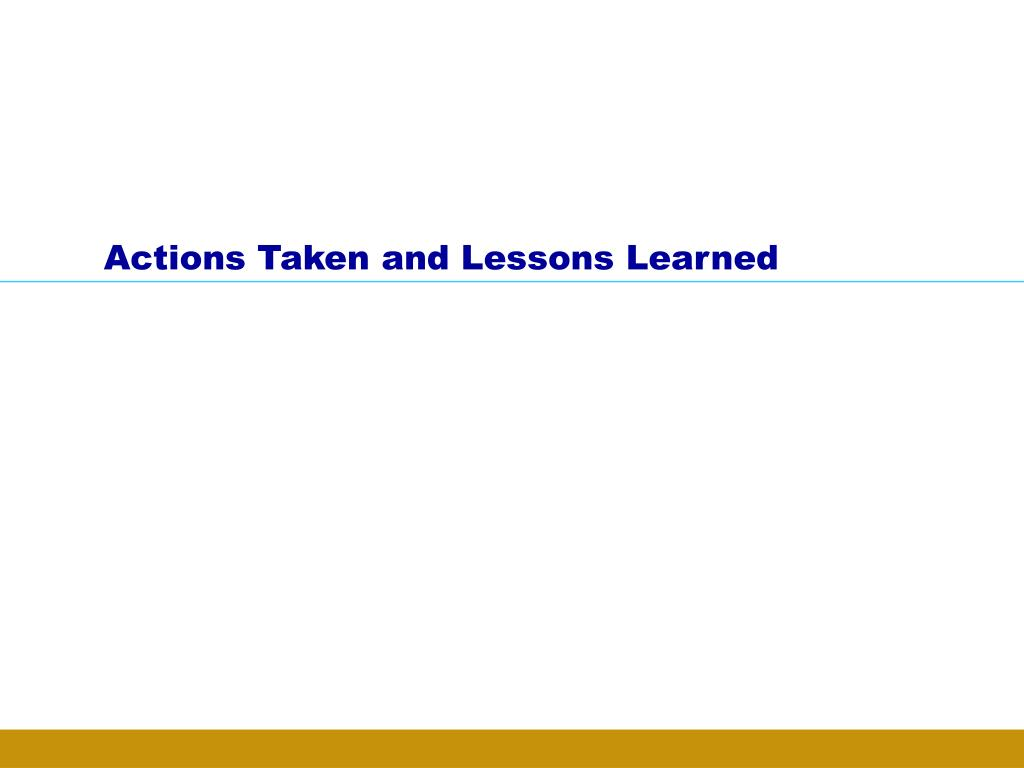 Actions Taken and Lessons Learned