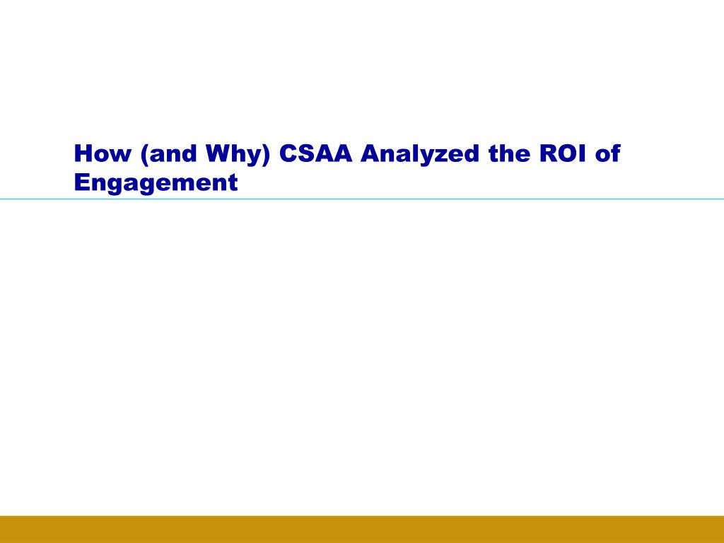 How (and Why) CSAA Analyzed the ROI of Engagement