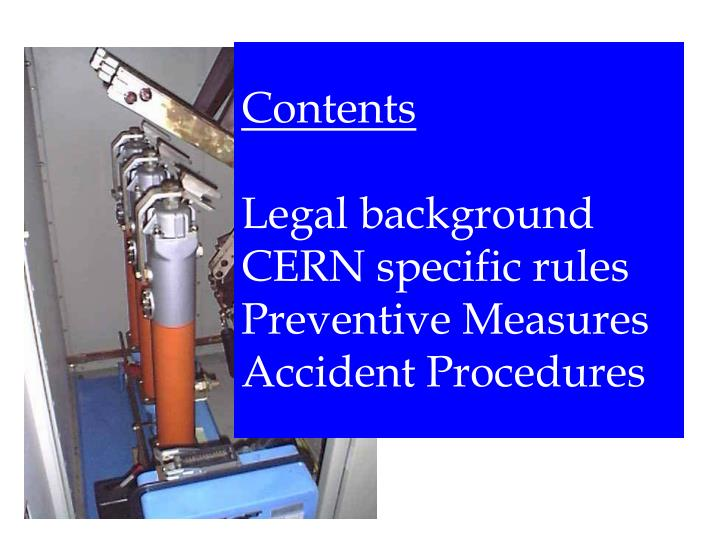 Contents legal background cern specific rules preventive measures accident procedures