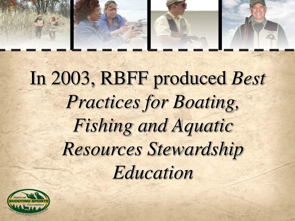 In 2003, RBFF produced