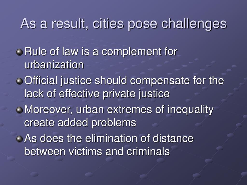 As a result, cities pose challenges