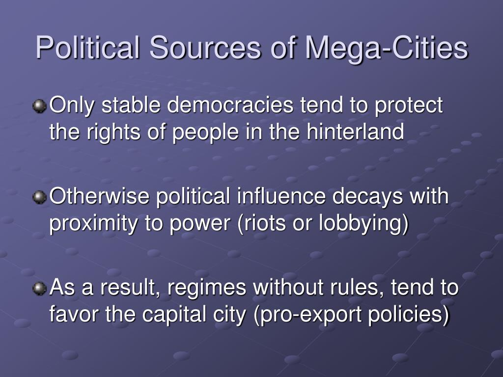 Political Sources of Mega-Cities