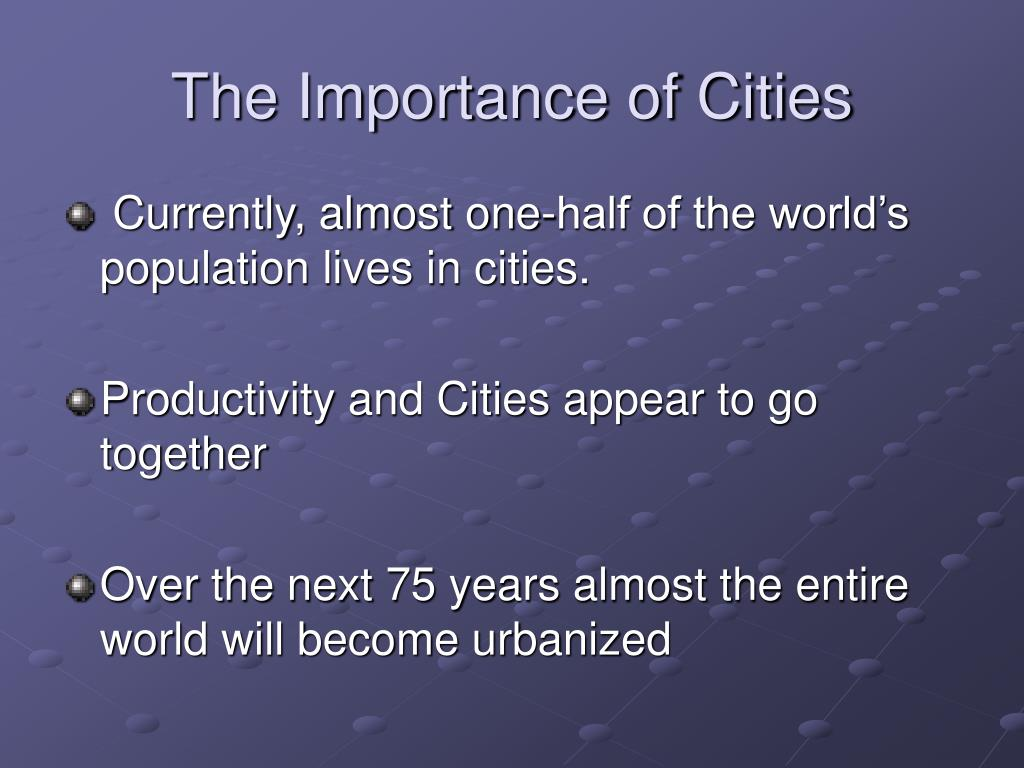 The Importance of Cities