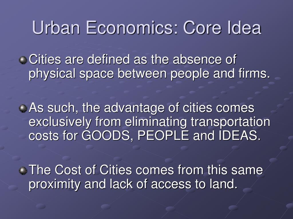Urban Economics: Core Idea