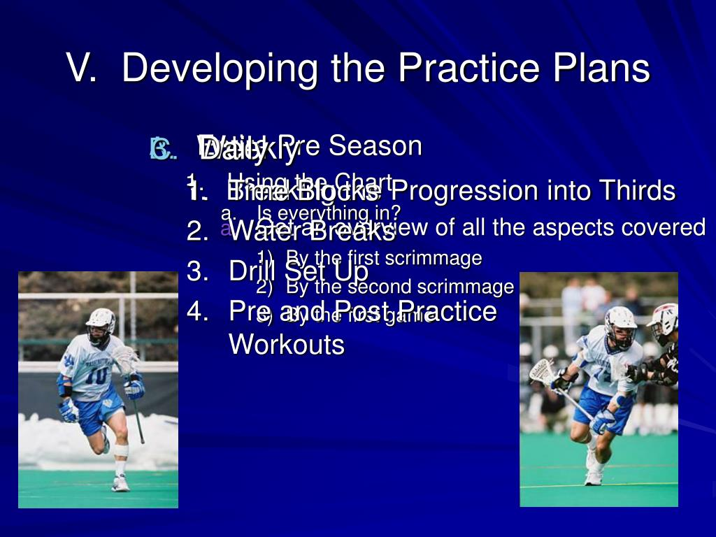 V.  Developing the Practice Plans
