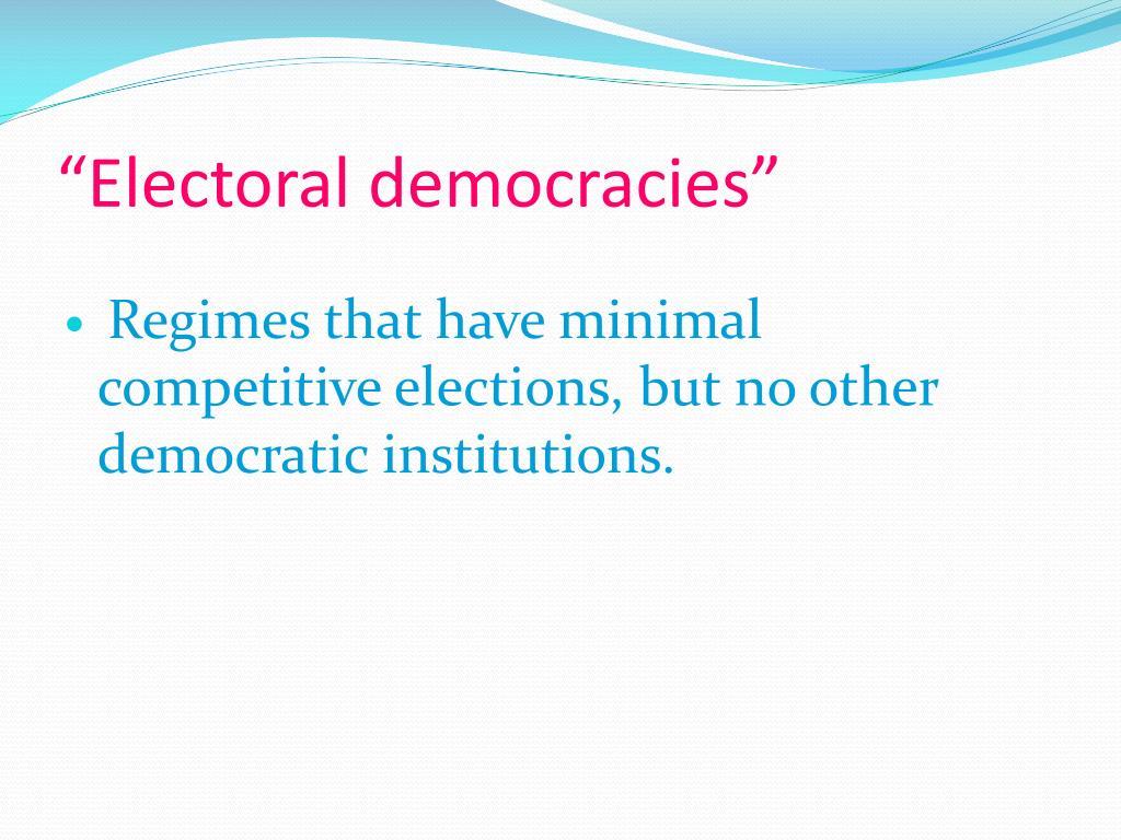 """""""Electoral democracies"""""""