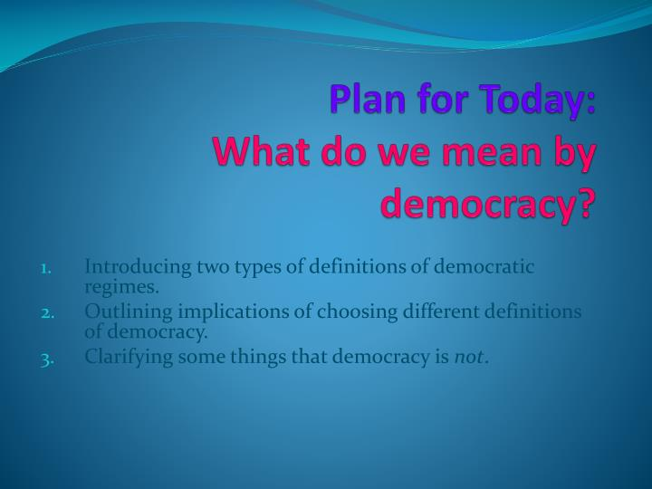 Plan for today what do we mean by democracy l.jpg