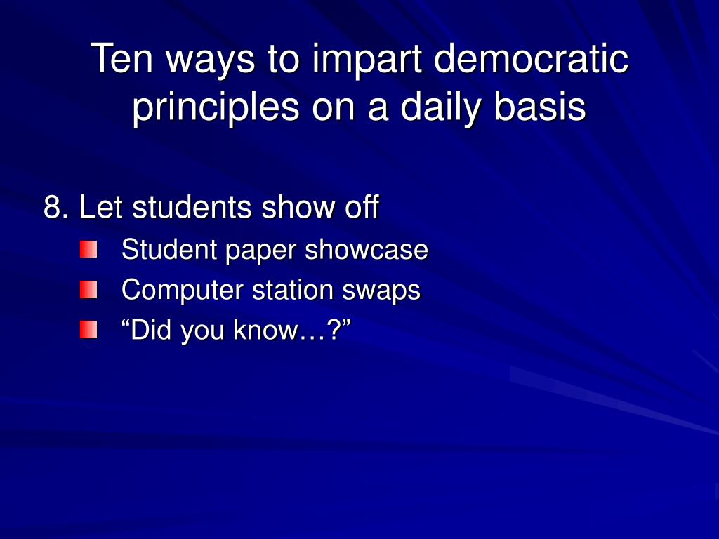 Ten ways to impart democratic principles on a daily basis
