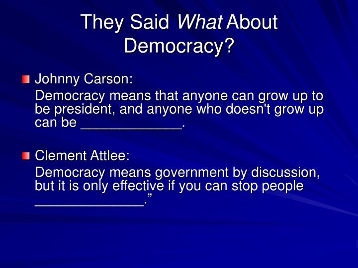 They said what about democracy