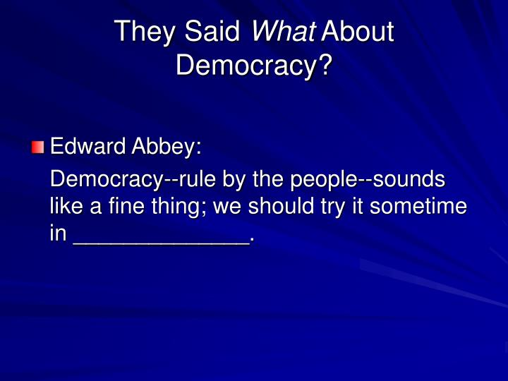 They said what about democracy3