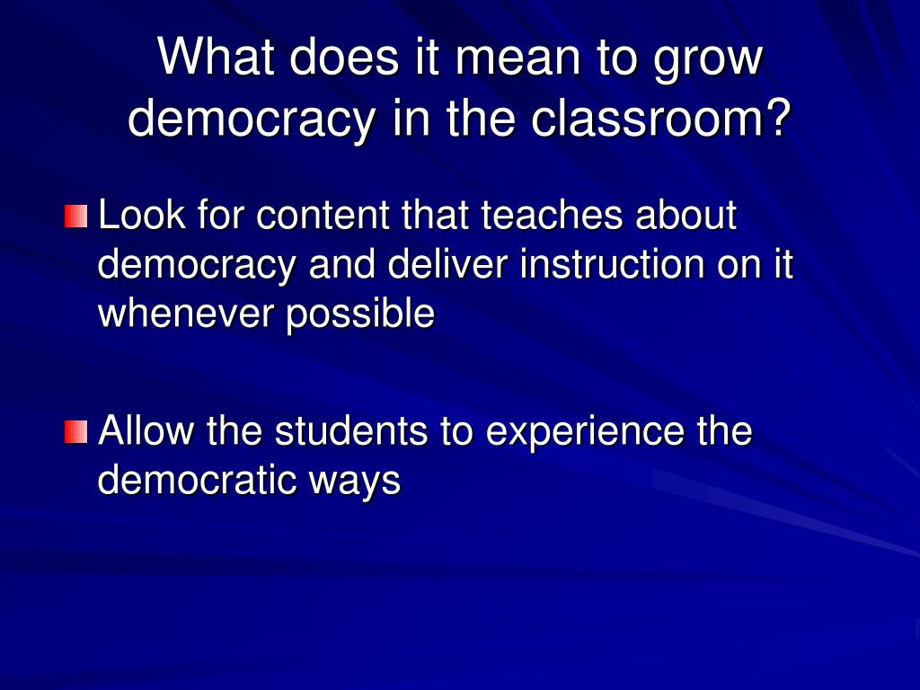 What does it mean to grow democracy in the classroom?