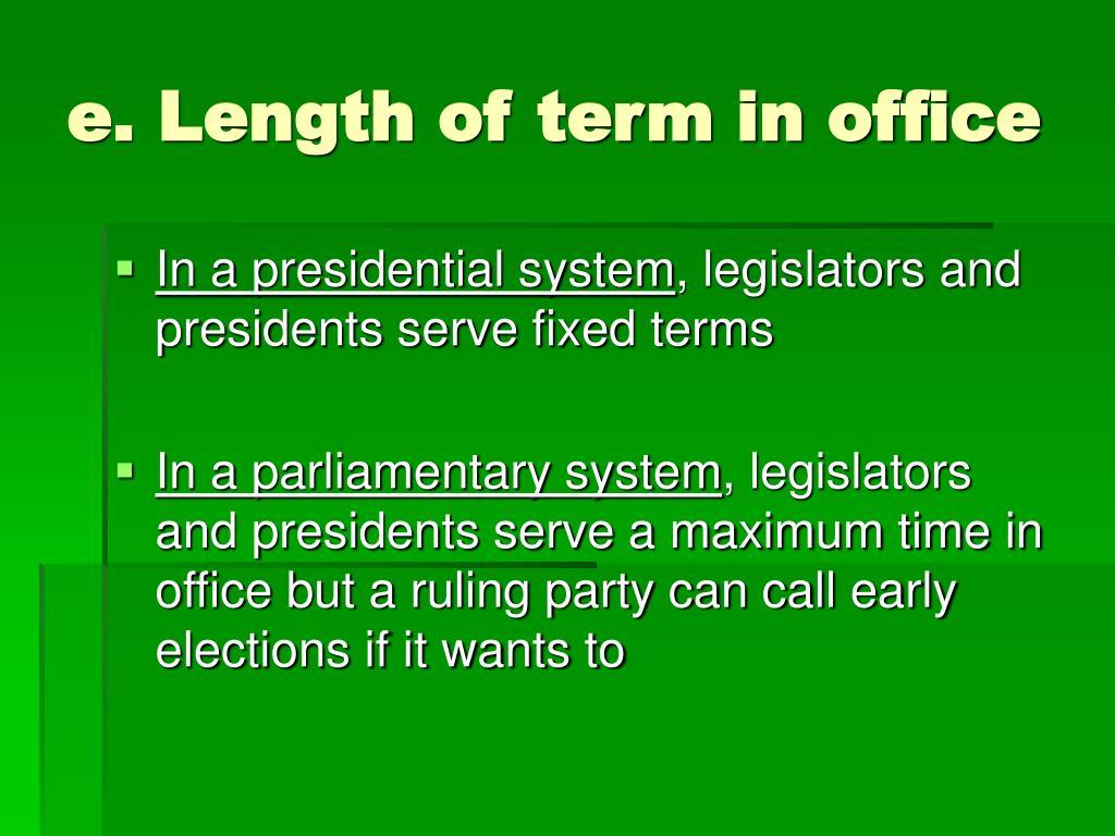 e. Length of term in office