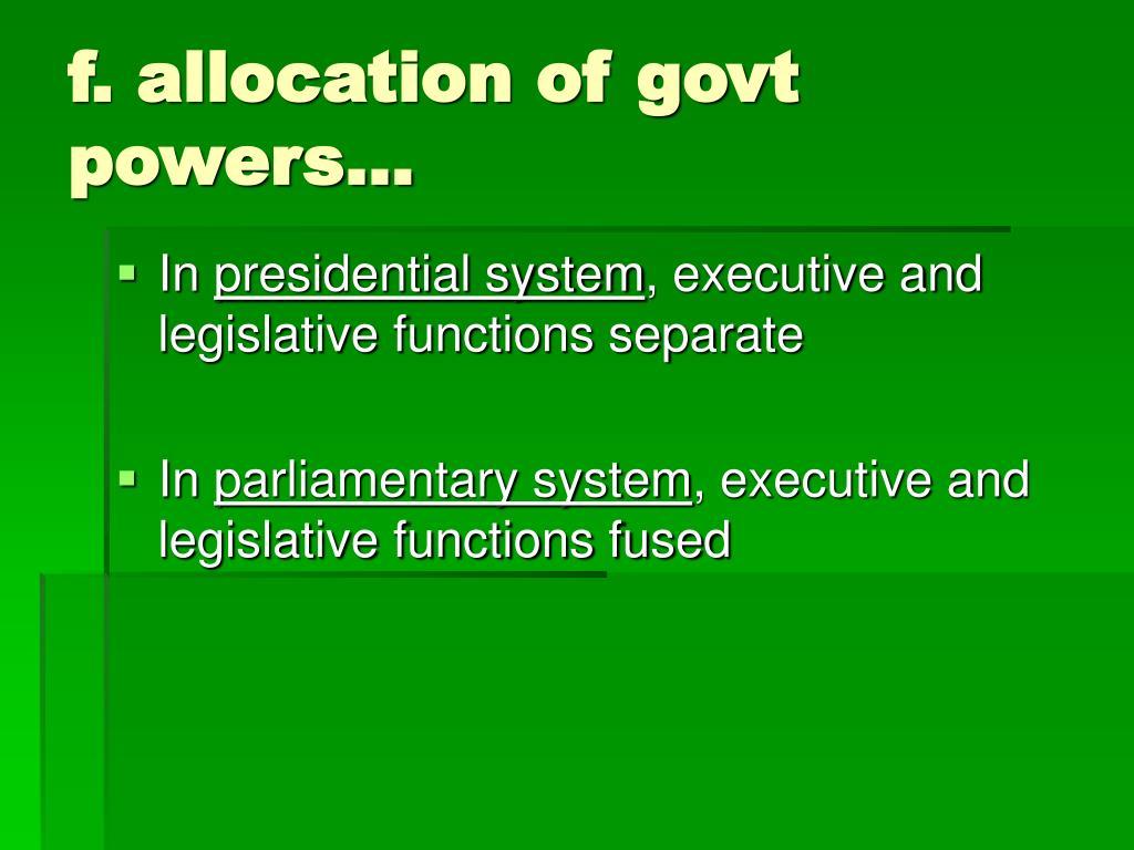 f. allocation of govt powers…