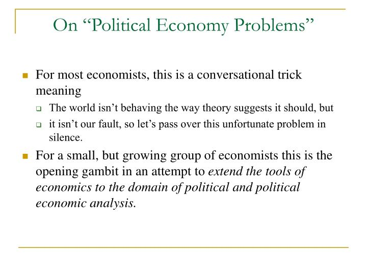 "On ""Political Economy Problems"""