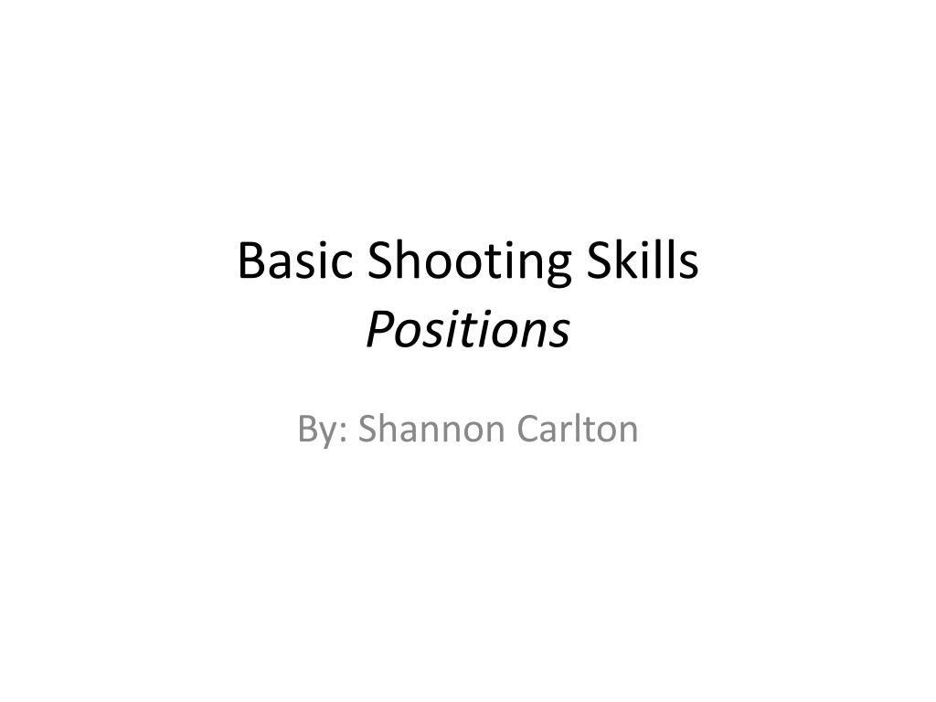 Basic Shooting Skills
