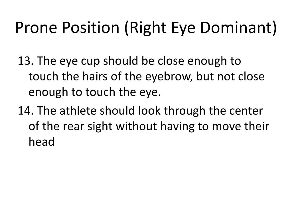 Prone Position (Right Eye Dominant)