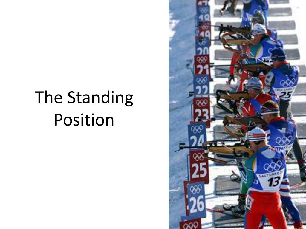 The Standing Position
