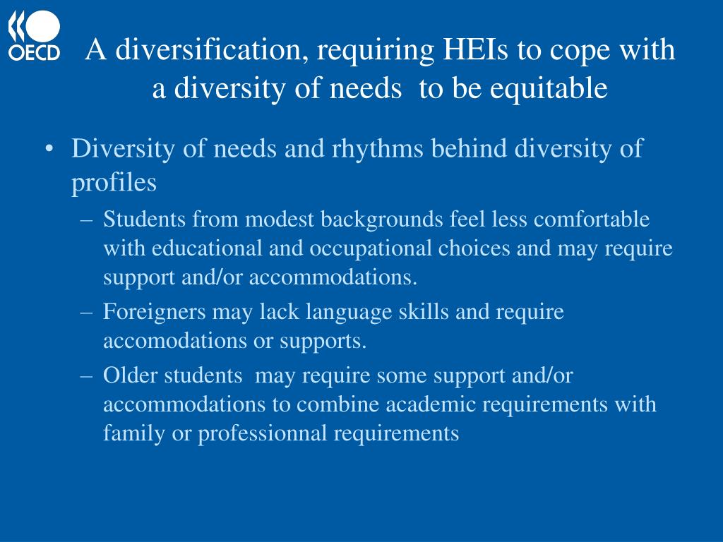 A diversification, requiring HEIs to cope with  a diversity of needs  to be equitable