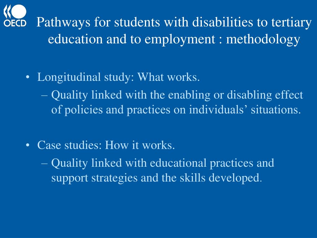 Pathways for students with disabilities to tertiary education and to employment : methodology