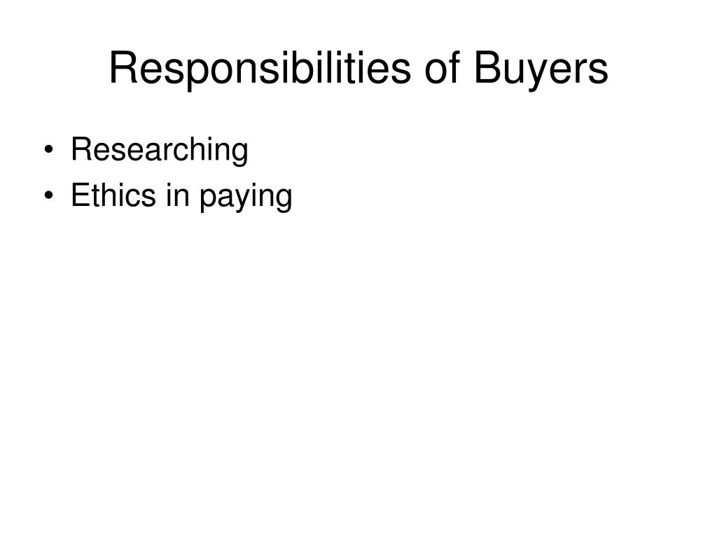 Responsibilities of Buyers