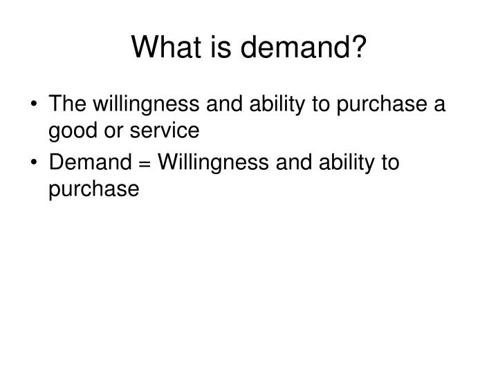 What is demand