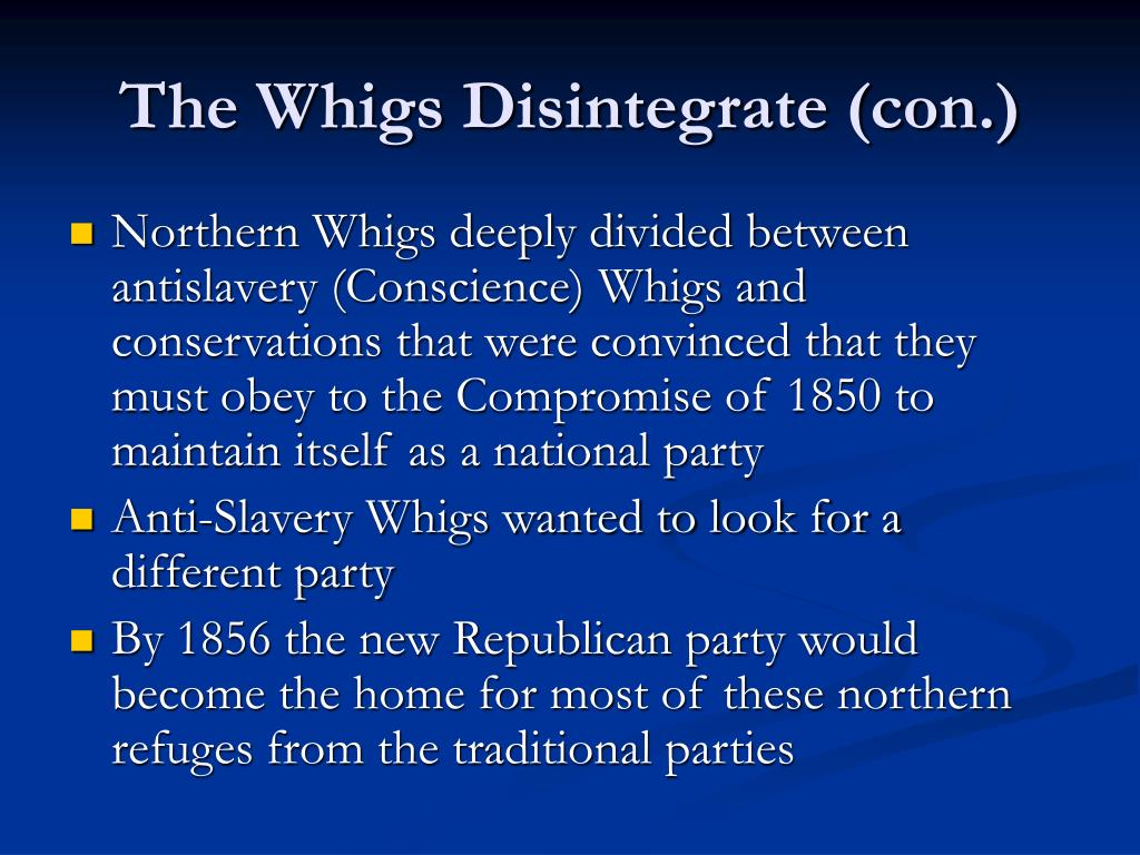 The Whigs Disintegrate (con.)