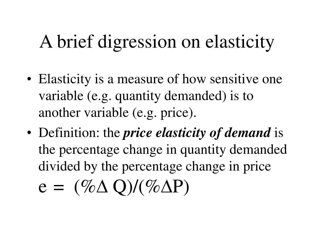 A brief digression on elasticity