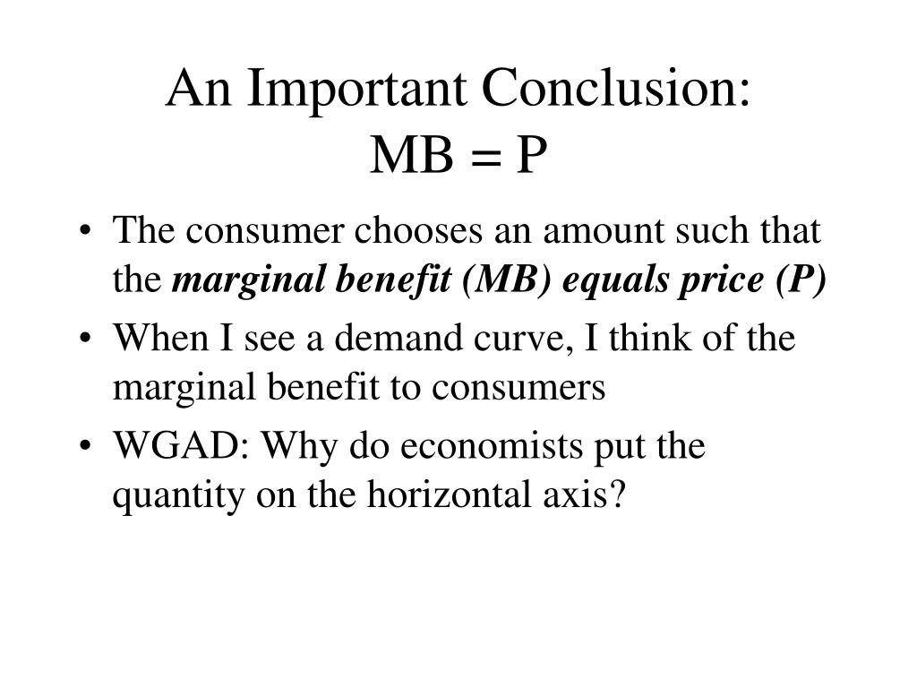 An Important Conclusion:        MB = P