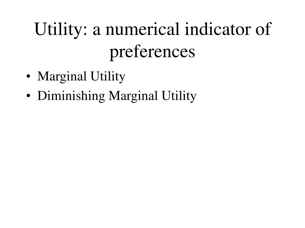 Utility: a numerical indicator of preferences