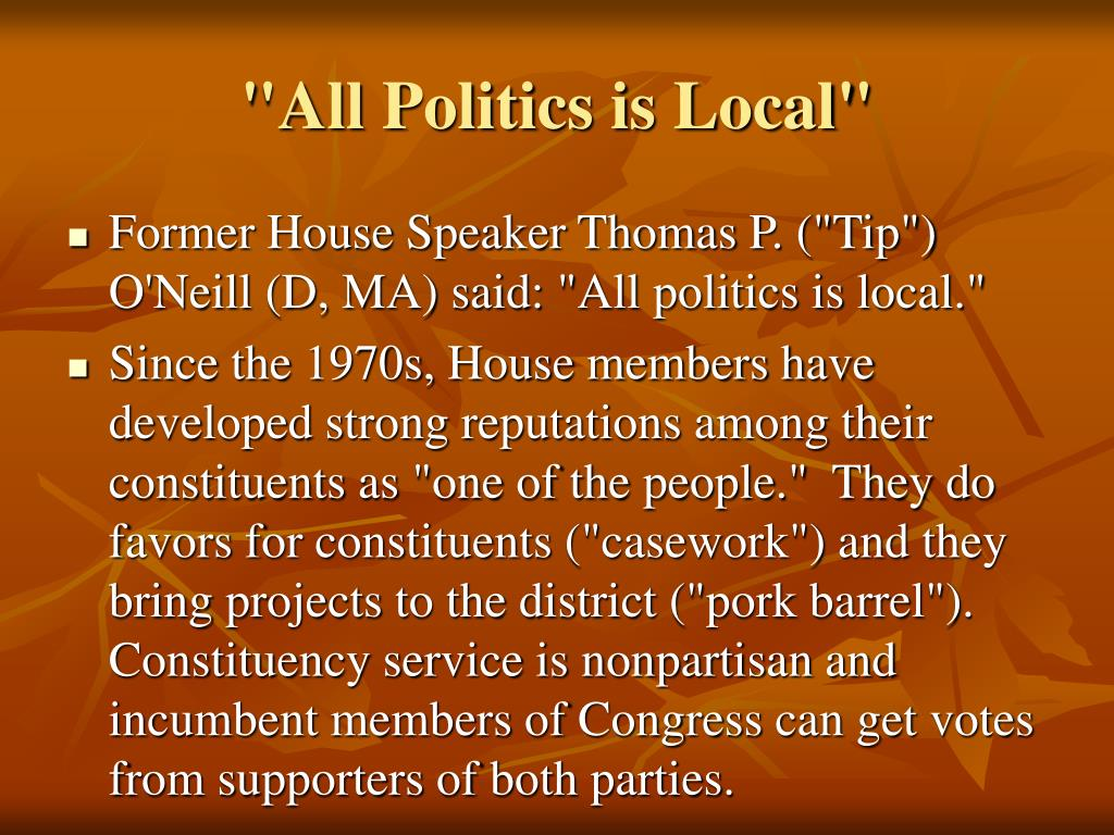 """All Politics is Local"""