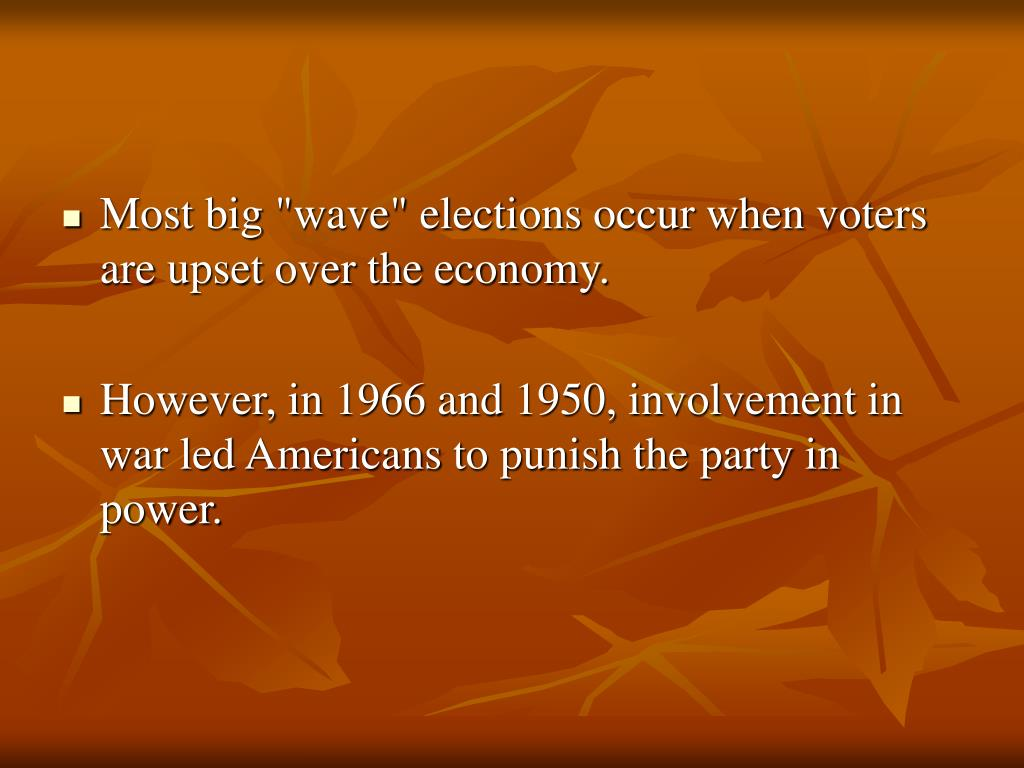 """Most big """"wave"""" elections occur when voters are upset over the economy."""