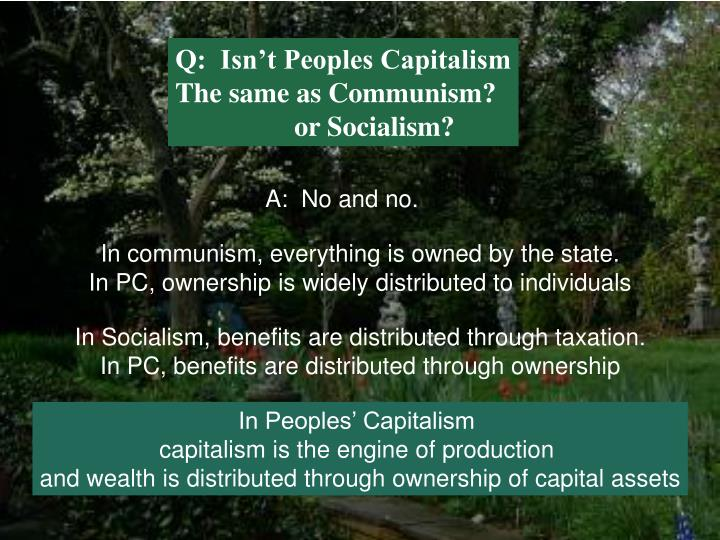 Q:  Isn't Peoples Capitalism
