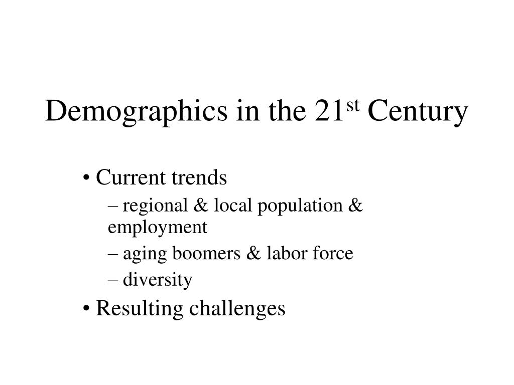 Demographics in the 21