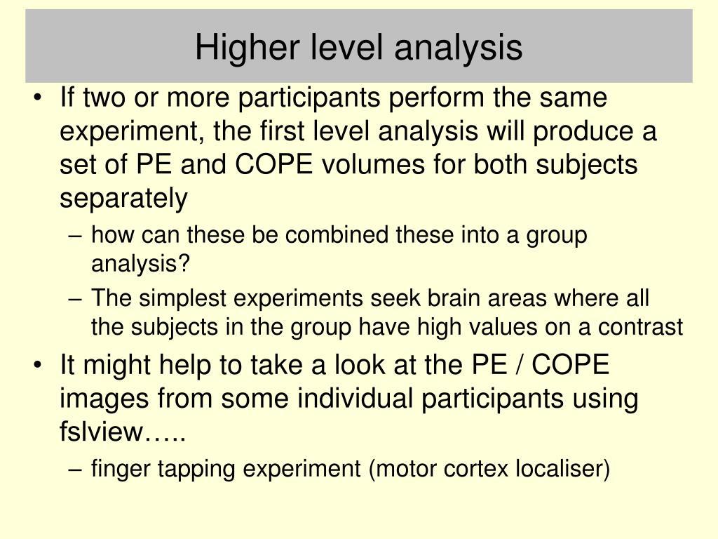 Higher level analysis