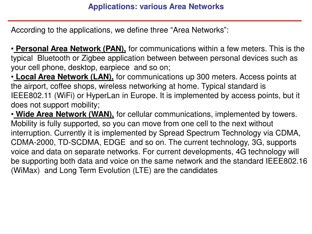 Applications: various Area Networks