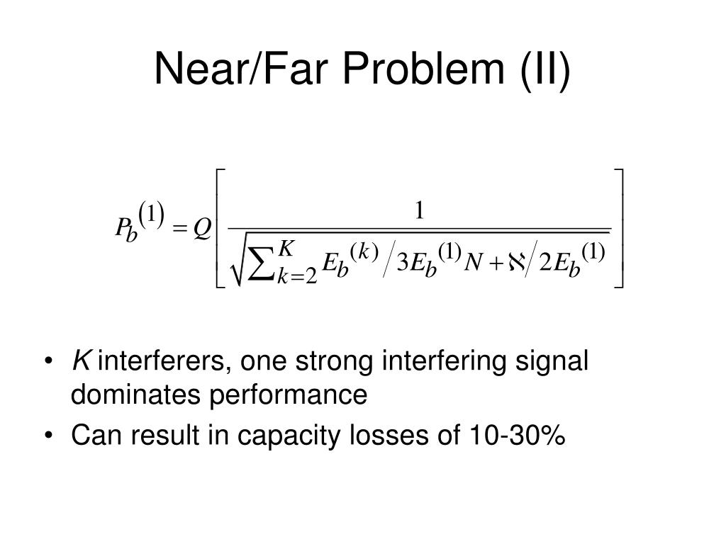Near/Far Problem (II)