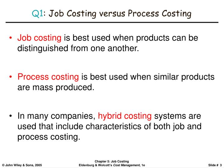 Q1 job costing versus process costing