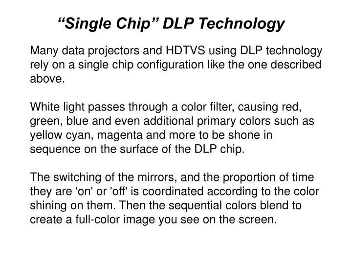 """""""Single Chip"""" DLP Technology"""