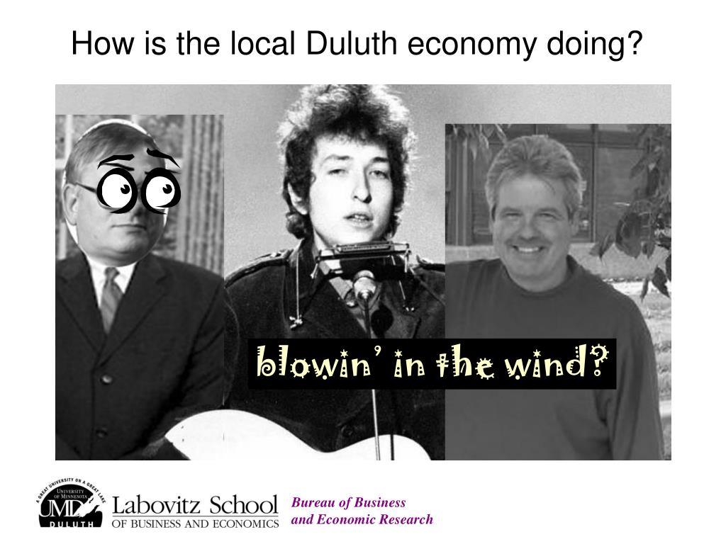 How is the local Duluth economy doing?
