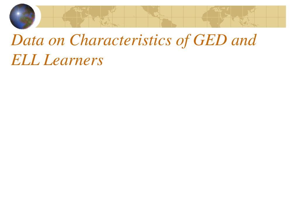 Data on Characteristics of GED and ELL Learners