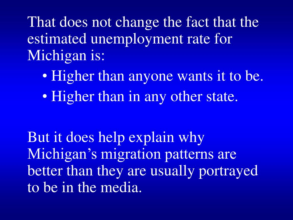 That does not change the fact that the estimated unemployment rate for Michigan is: