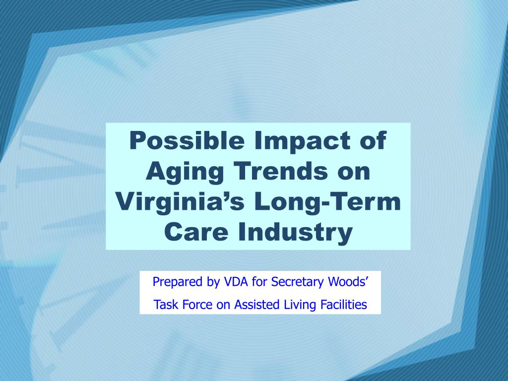 Possible Impact of Aging Trends on Virginia's Long-Term Care Industry