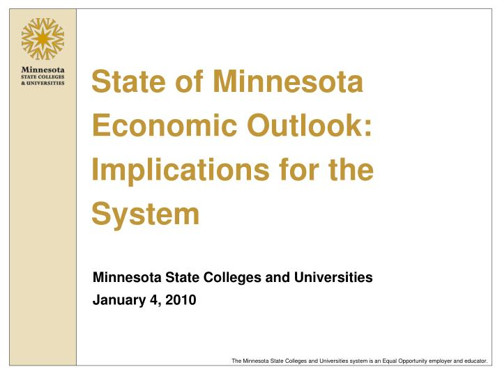 State of minnesota economic outlook implications for the system