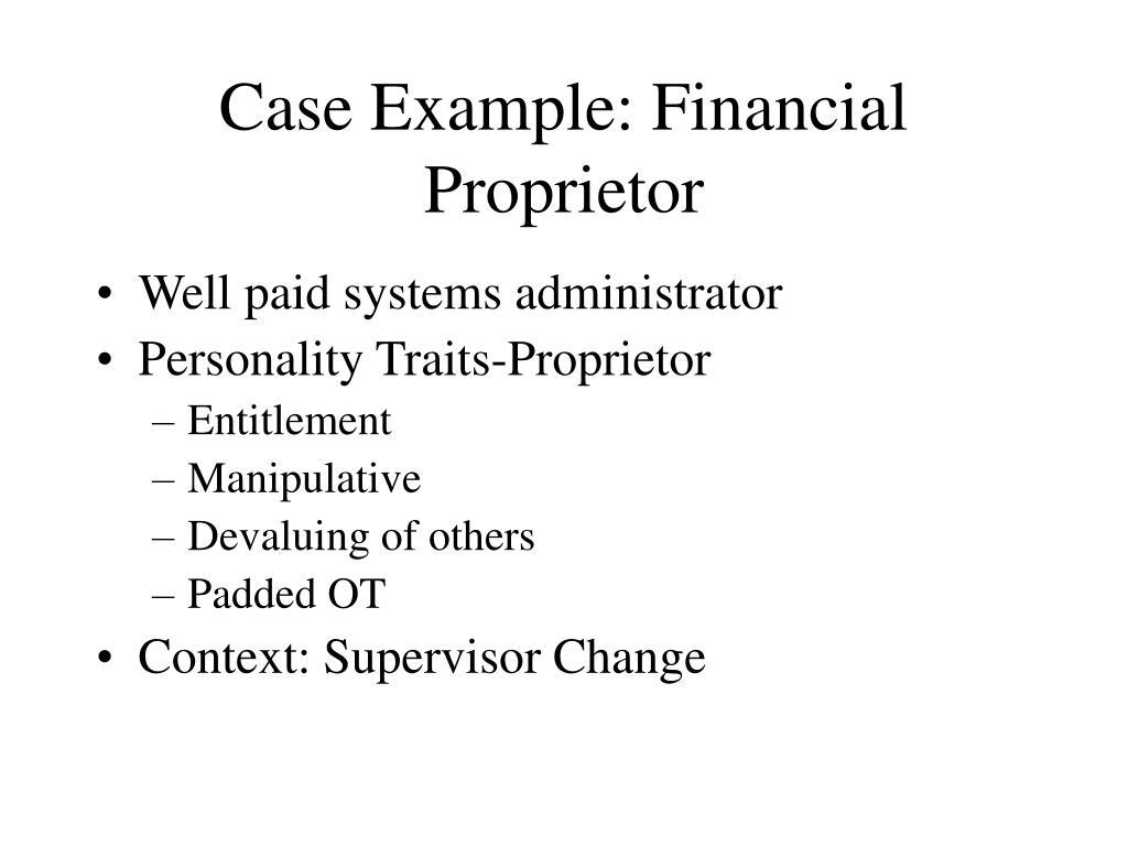 Case Example: Financial Proprietor